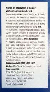 Mul-t-lock - bezpečnosť kľúča 6, odolnosť proti napadnutiu 2 a maximálne pretŕčanie 3mm